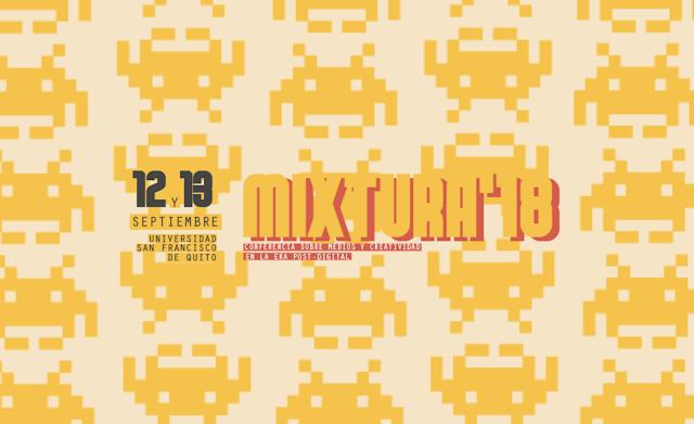 Mixtura'18: medios y creatividad en la era post-digital