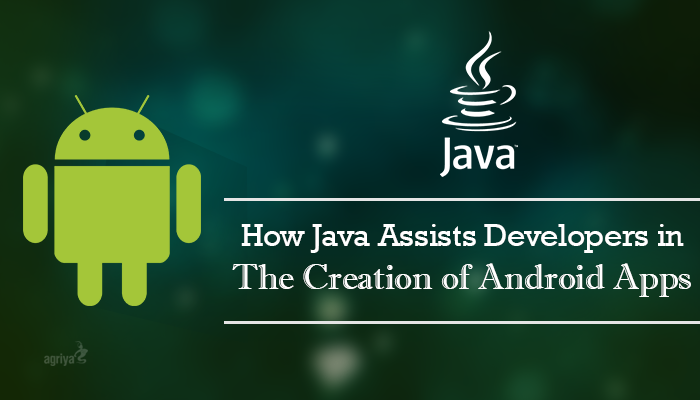 How Java Assists Developers in the Creation of Android Apps?