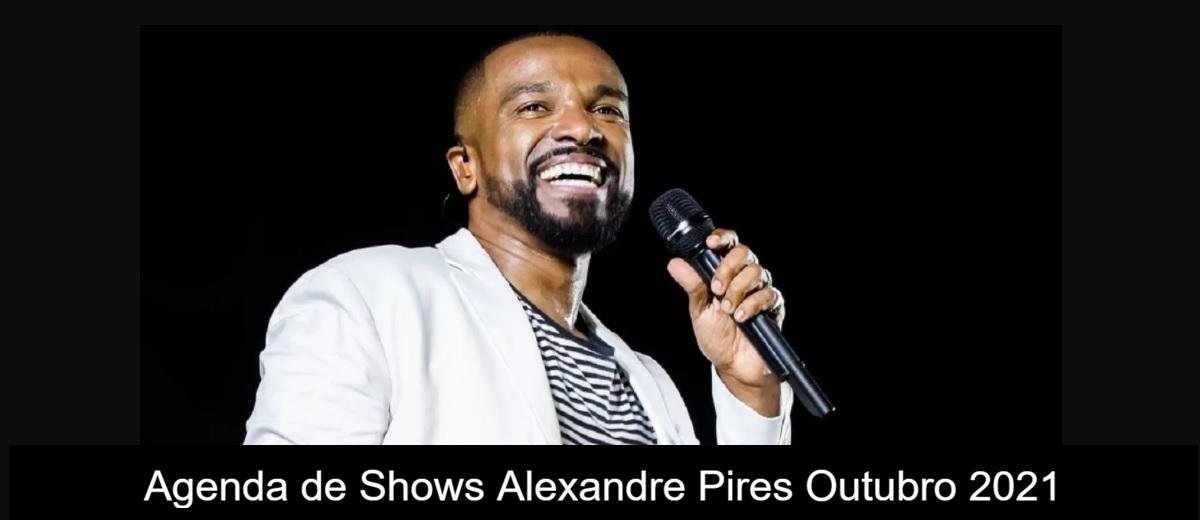 Agenda de Shows Outubro 2021 Alexandre Pires Baile do Nego Véio 2