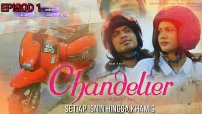 Tonton Drama Chandelier Episod 1