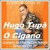 Hugo Tupã O Cigano - Em Ritmo de Seresta - Vol. 1 -  2009