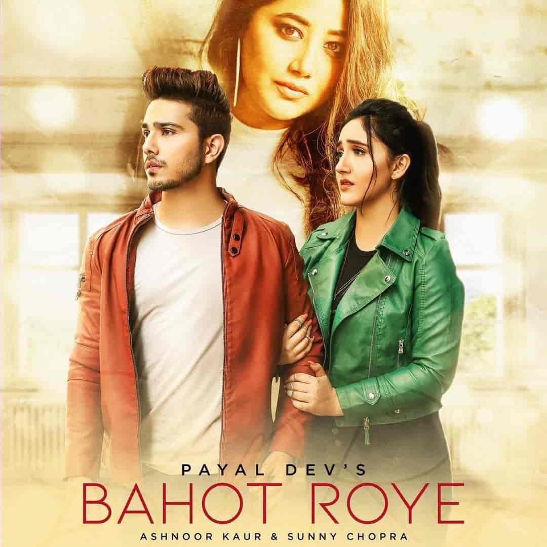 Bahot Roye Hindi Song Image Features Ashnoor Kaur sung by Payal Dev