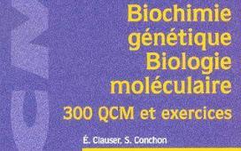 Livre Biochimie génétique - Biologie moléculaire 300 QCM et exercices