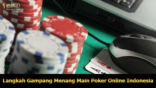 Langkah Gampang Menang Main Poker Online Indonesia