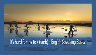 It's hard for me to + (verb) - English Speaking Basics
