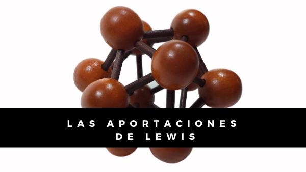 ¿Cuáles son las aportaciones del trabajo de Lewis?