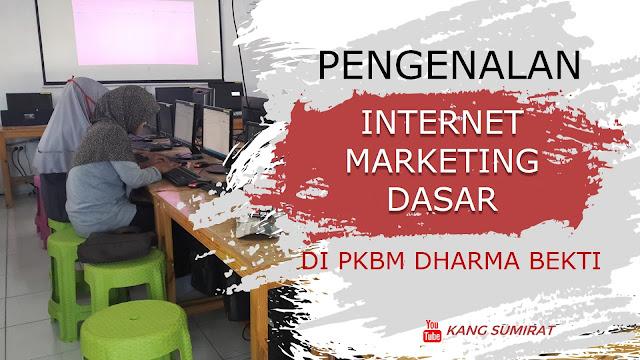 Pengenalan Internet Marketing Dasar Di PKBM Dharma Bekti Cibinong Bogor