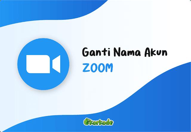 Cara Ganti Nama Akun Zoom