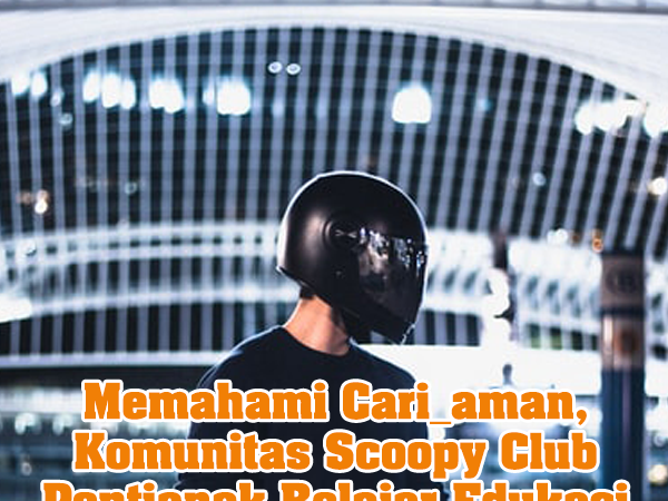 Memahami Cari_aman, Komunitas Scoopy Club Pontianak Belajar Edukasi Safety Riding