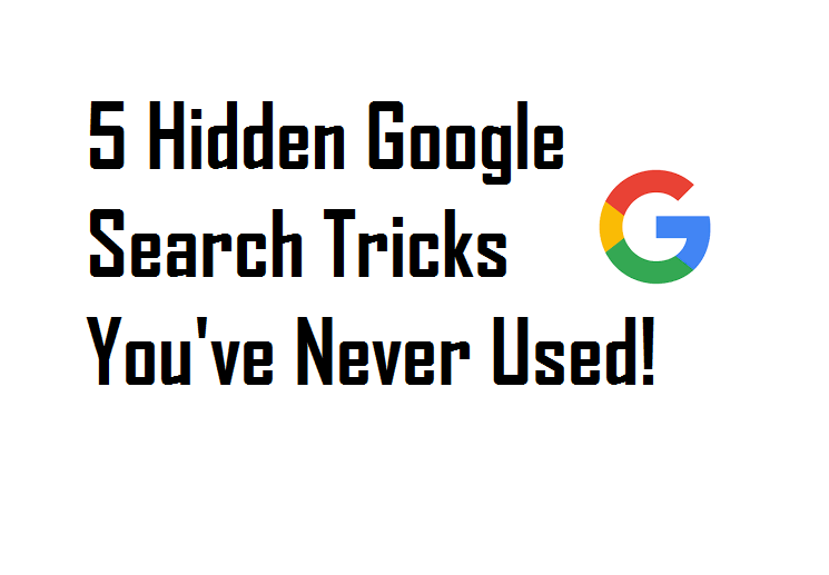 5 Hidden Google Search Tricks You've Never Used!
