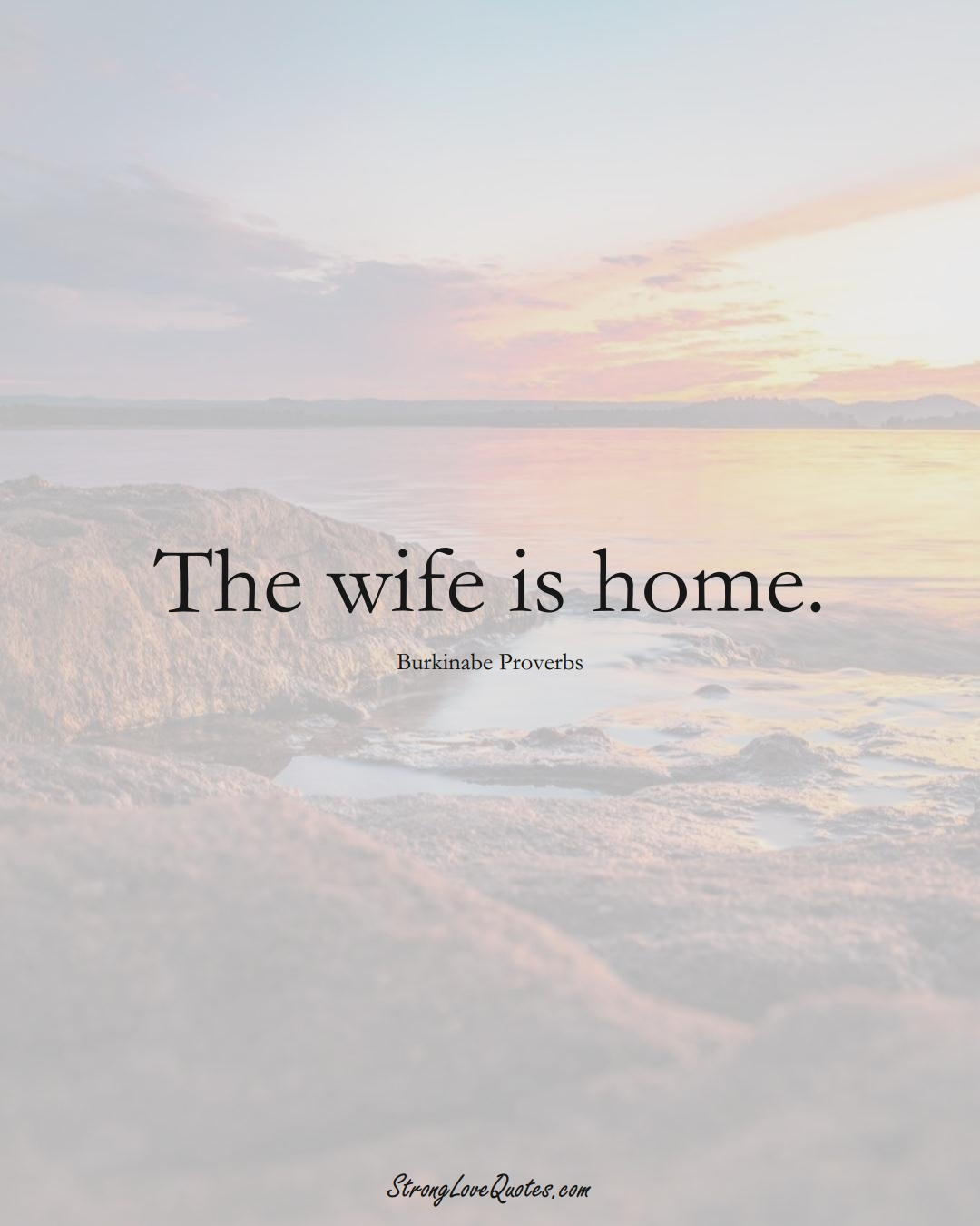 The wife is home. (Burkinabe Sayings);  #AfricanSayings