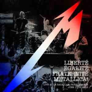 Metallica - Liberté, Egalité, Fraternité, Metallica!  (Live)