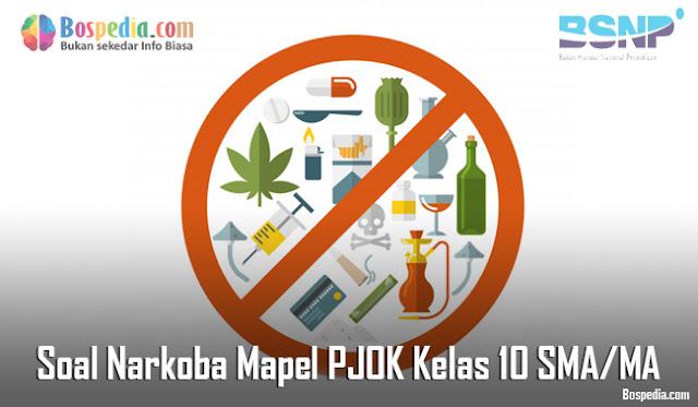 Soal Narkoba Mapel PJOK Kelas 10 SMA/MA