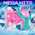 THE MEGA HITS 2017 DIE ERSTE
