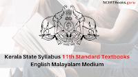 SCERT Kerala Textbooks for Class 11 | Kerala State Syllabus 11th Standard Textbooks English Malayalam Medium