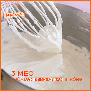Mẹo hay làm bánh - cách chữa whipping cream bị hỏng