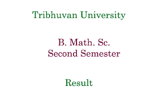 B. Math. Sc. Second Semester Result Tribhuvan University