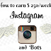 How to Earn about $ 250/week with Instagram and Bots