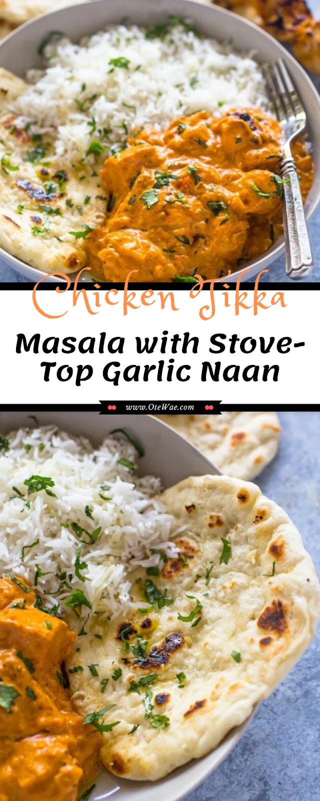 Chicken Tikka Masala with Stove-Top Garlic Naan
