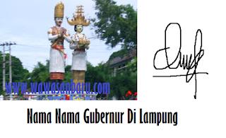Nama-Nama Gubernur Lampung Beserta Urutannya .