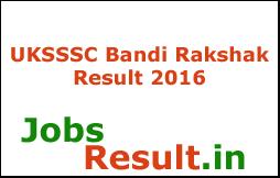 UKSSSC Bandi Rakshak Result 2016