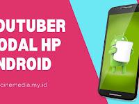 Modal HP Android, Jadi Youtuber Profesional?