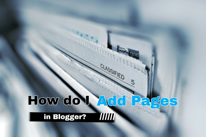 How Do I Add Pages In Blogger