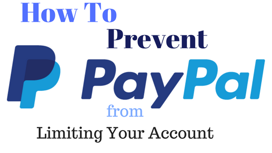 How to Prevent PayPal from limiting your account