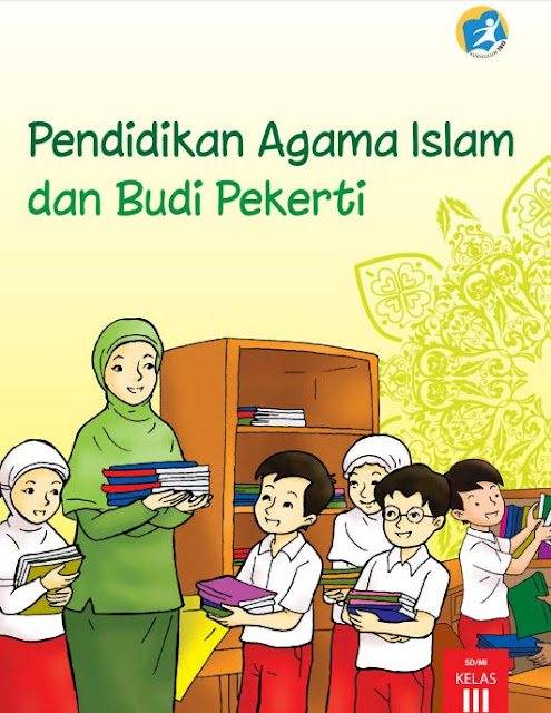 Buku Siswa Kelas 3 SD/MI Pendidikan Agama Islam dan Budi Pekerti