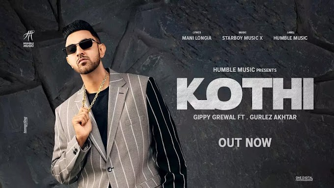 कोठी Kothi Lyrics - Gippy Grewal, Gurlez Akhtar