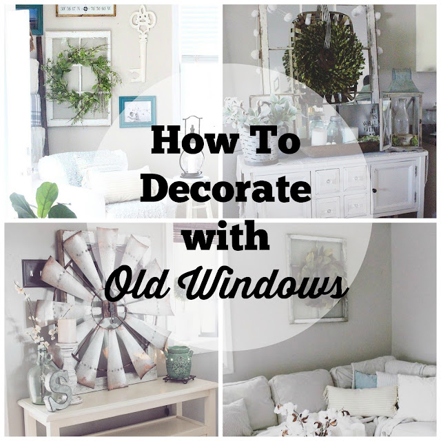 How To Decorate With Old Windows - The Glam Farmhouse