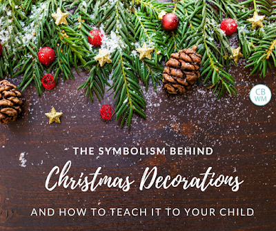 The symbolism behind Christmas decorations and how to teach that to your child | Christmas | Christmas decorations | Christmas neighbor gifts | Christmas poem | Christmas learning activity | #Christmas