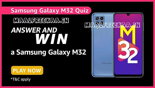 Amazon Samsung Galaxy M32 Quiz Answer