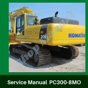 Shop Manual pc300-8MO, pc300lc-8MO komatsu excavator