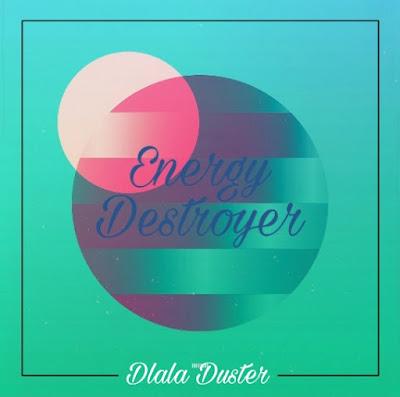 Dlala Duster - Energy Destroyer