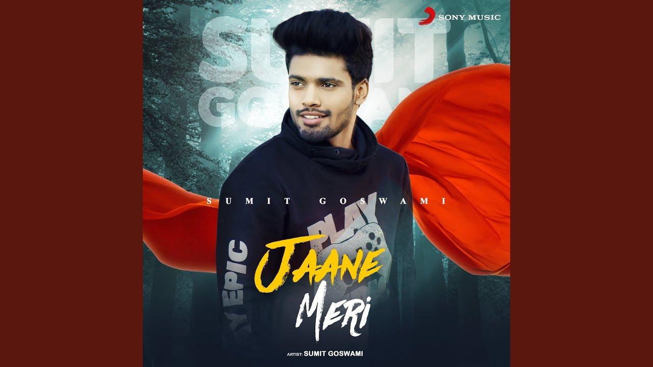 Jaane Meri Lyrics Sumit Goswami