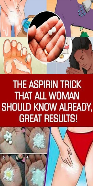The Aspirin Trick That All Woman Should Know Already, Great Results!