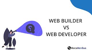 Web Builder Menggeser Web Developer, Apakah Bisa?
