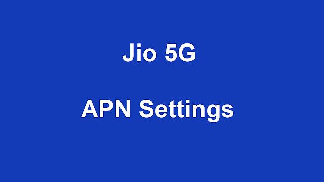 Jio 5G APN Settings, Jio 5G Lte APN Settings, Jio 5G Lte APN APN Settings Android, iPhone,Samsung Galaxy, Redmi, Realme, Lenovo, Huawei,LG S, Xiaomi MI, Motorola Moto , Sony Xperia, HTC One, Lumia