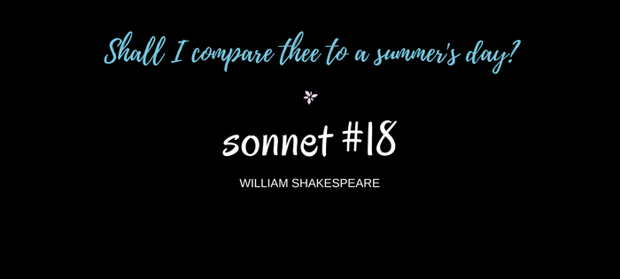"Analysis of William Shakespeare's Sonnet #18 ""Shall I compare thee to a summer's day?"""