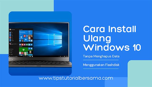 Install Ulang Windows 10