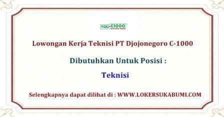 Lowongan Kerja Teknisi PT Djojonegoro C-1000 Cicurug Sukabumi Terbaru