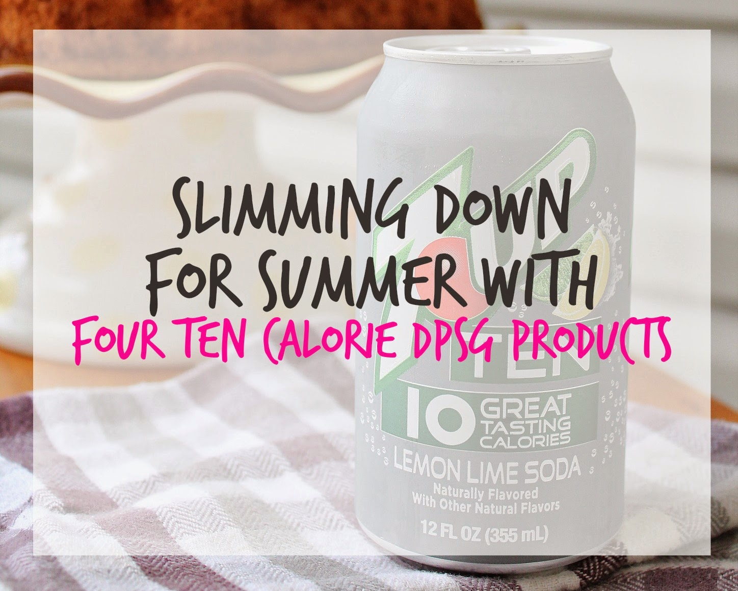 Slimming Down for Summer with DPSG Core Four Ten Products