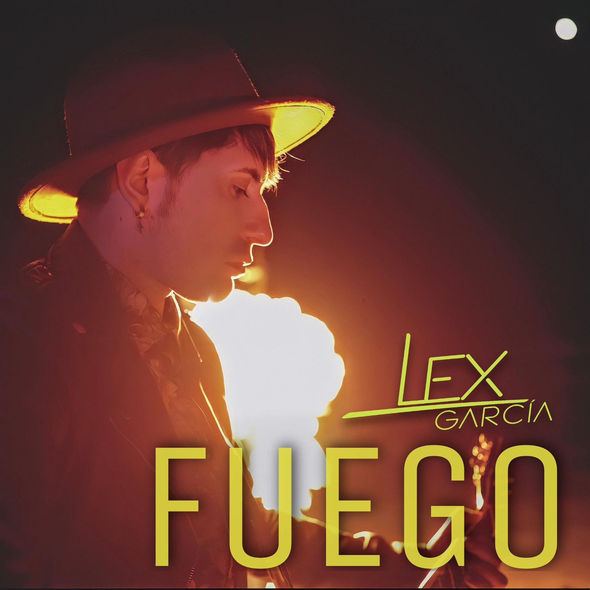 """Música en todo su esplendor: """"Fuego"""", el nuevo single de Lex García"""