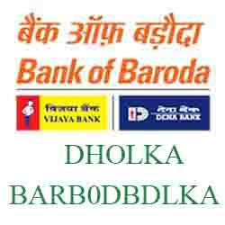New IFSC Code Dena Bank of Baroda DHOLKA