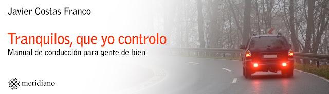 Tranquilos, que yo controlo, Javier Costas, Meridiano Editorial