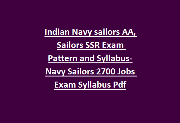 Indian Navy sailors AA, Sailors SSR Exam Pattern and Syllabus-Navy
