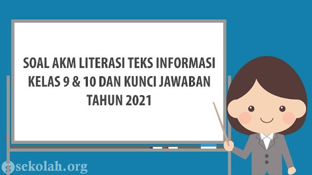Soal AKM Literasi Teks Informasi Kelas 9 & 10 Beserta Jawaban Tahun 2021