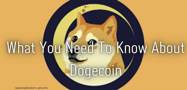 What You Need To Know About Dogecoin