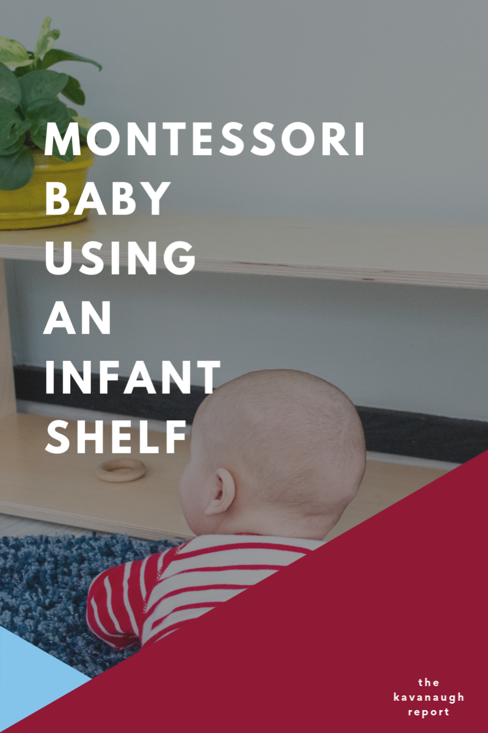 Some thoughts on using an infant shelf with your Montessori baby. Why this discovery is so important and exciting. Plus some things to look for when choosing a shelf for your baby.